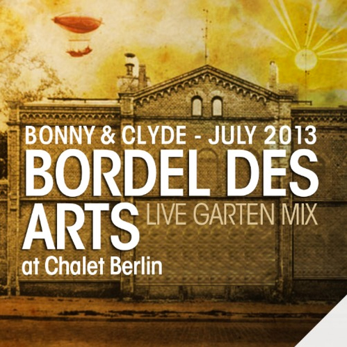 Bonny & Clyde Live Garten Mix - Chalet Club Berlin - Bordel des Arts