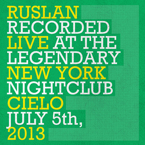 Ruslan @ Cielo NYC July 5th, 2013