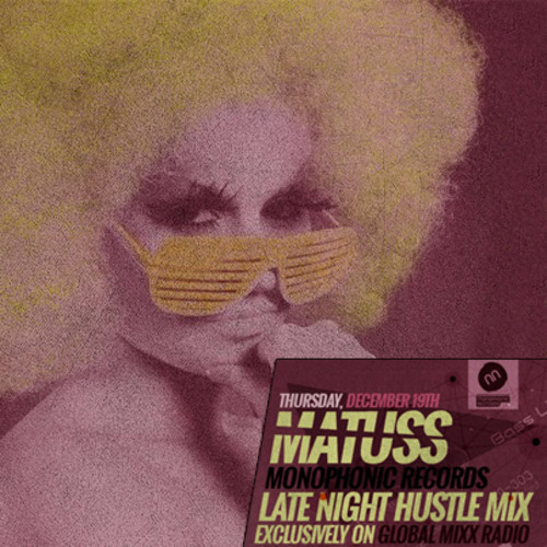 Matuss - Late Night Hustle Mix